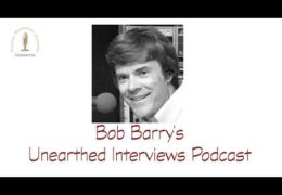 Bob Barry's Unearthed Interviews Podcast: Introduction