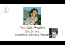 Bob Barry's Unearthed Interviews Podcast: Frankie Avalon