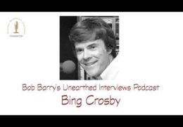 Bob Barry's Unearthed Interviews Podcast: Bing Crosby