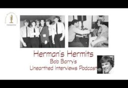 Bob Barry's Unearthed Interviews Podcast: Herman's Hermits