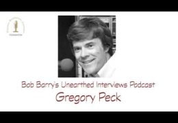 Bob Barry's Unearthed Interviews Podcast: Gregory Peck