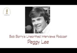 Bob Barry's Unearthed Interviews Podcast: Peggy Lee