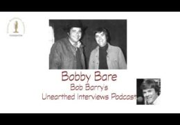 Bob Barry's Unearthed Interviews Podcast: Bobby Bare