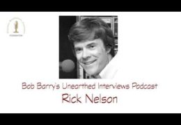 Bob Barry's Unearthed Interviews Podcast: Rick Nelson