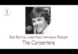 Bob Barry's Unearthed Interviews Podcast: The Carpenters