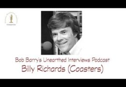 Bob Barry's Unearthed Interviews Podcast: Billy Richards (Coasters)