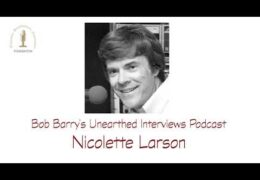Bob Barry's Unearthed Interviews Podcast: Nicolette Larson