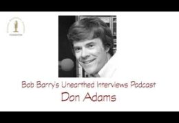 Bob Barry's Unearthed Interviews Podcast: Don Adams