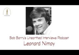 Bob Barry's Unearthed Interviews Podcast: Leonard Nimoy