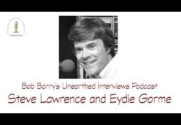 Bob Barry's Unearthed Interviews Podcast: Steve Lawrence and Eydie Gorme