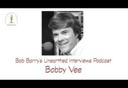 Bob Barry's Unearthed Interviews Podcast: Bobby Vee