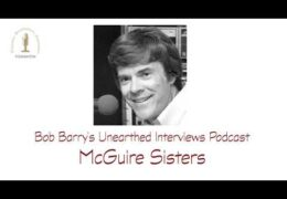 Bob Barry's Unearthed Interviews Podcast: McGuire Sisters