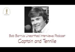 Bob Barry's Unearthed Interviews Podcast: Captain and Tennille