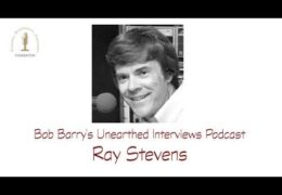 Bob Barry's Unearthed Interviews Podcast: Ray Stevens