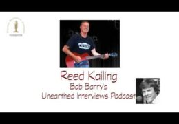 Bob Barry's Unearthed Interviews Podcast: Reed Kailing