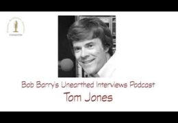 Bob Barry's Unearthed Interviews Podcast: Tom Jones
